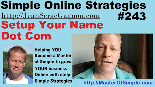 Setup Your Name Dot Com - Simple Online Strategies #243 • Jean-Serge Gagnon