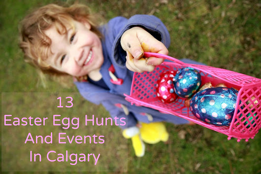 13 Family Easter Egg Hunts In Calgary For 2016 - The Blog According To Buzz