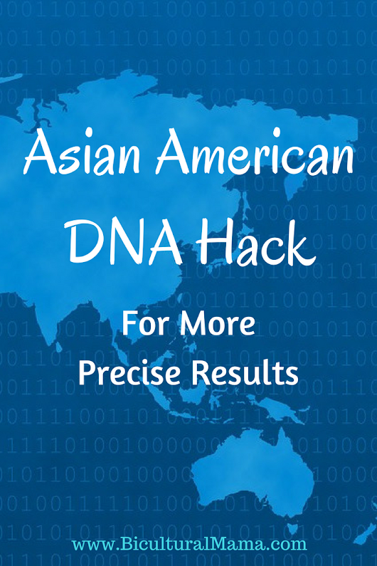 Asian American DNA Hack for More Precise Results | Bicultural Mama