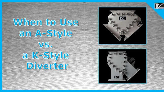 When to use an a style vs a k-style diverter