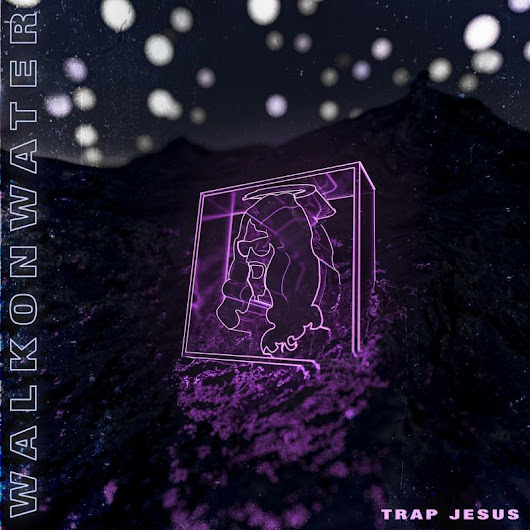 Walk on Water by Trap Jesus distributed by DistroKid and live on Spotify