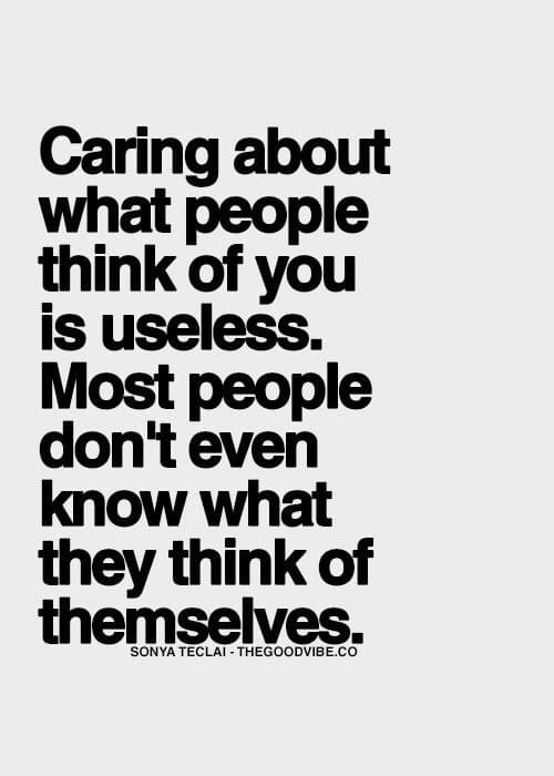 Care Less About What People Think Of You Moveme Quotes