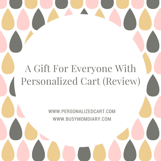 A Gift For Everyone With Personalized Cart (Review) – The Busy Mom Diary - Ottawa Blogger