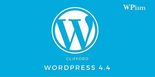 WordPress 4.4 – Complete Guide to New Updates – WPism