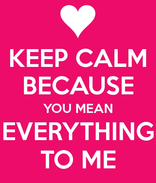 You Mean Everything To Me Quotes Sayings You Mean Everything To