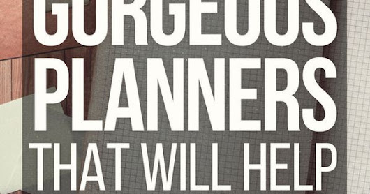 13 Ingenious Planners That Will Help You Get Your Life Together | Planners and Life