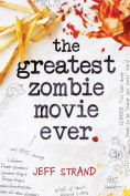 http://www.barnesandnoble.com/w/the-greatest-zombie-movie-ever-jeff-strand/1122457290?ean=9781492628149