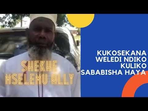 KUKOSEKANA WELEDI NDIKO KULIKO SABABISHA HAYA