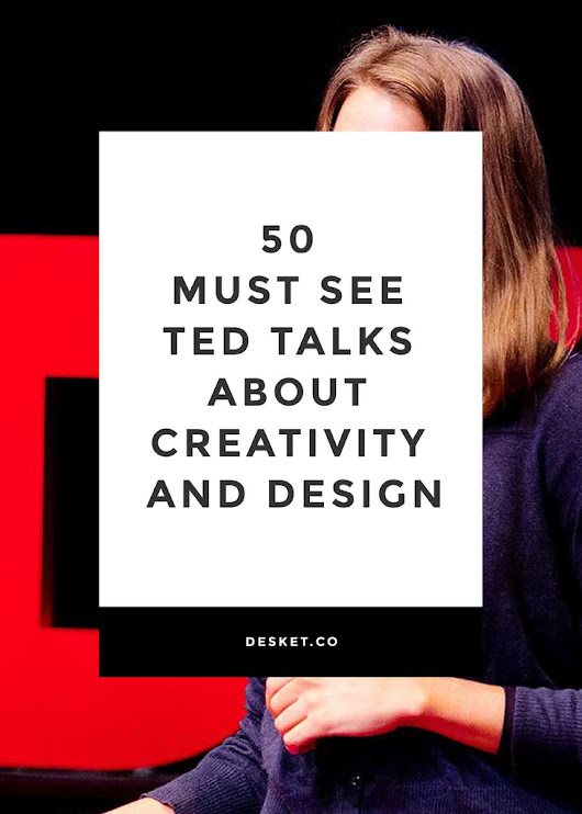 50 Must See TED Talks about Creativity and Design