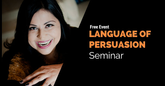 "Language of Persuasion Seminar: Words That Trigger The ""Right"" Emotion"