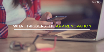 What Triggers The Mobile App Renovation