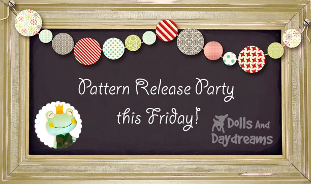 Sewing Pattern Release Party 2 Dolls And daydreams