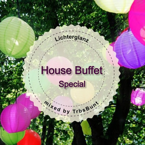 House Buffet Special - Lichterglanz -- mixed by TrbsBunt by House Buffet Mixes