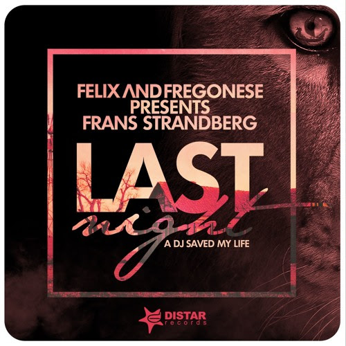 Felix And Fregonese Pres. Frans Strandberg - Last Night A Dj Saved My Life (Radio Edit) by Felix And Fregonese
