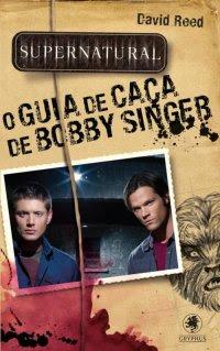 Supernatural - O Guia de Caça de Bobby Singer