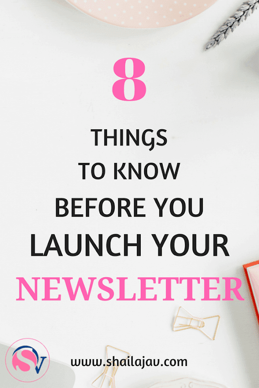 Launching a Newsletter: 8 Things you should know - Shailaja V