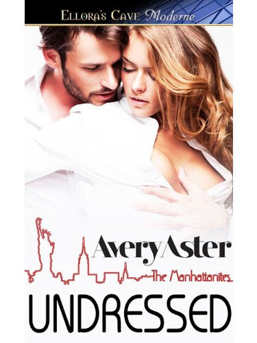Undressed (The Manhattanites #1) by Avery Aster