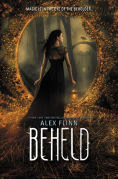 Title: Beheld, Author: Alex Flinn