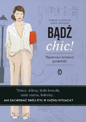 Okładka książki Bądź chic! Tajemnice kobiecej garderoby