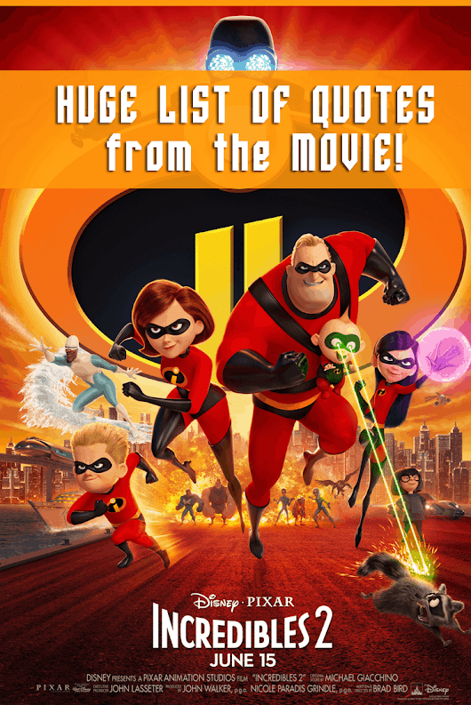 Incredibles 2 Quotes - Top Quotes From the Movie - EnzasBargains.com