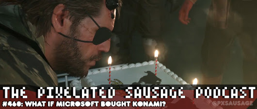 PSP #460: What if Microsoft Bought Konami? - Home - Pixelated Sausage