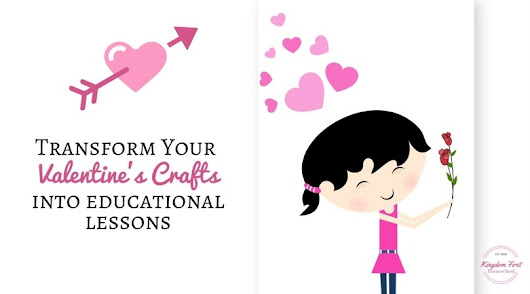 Transform Valentine's Crafts into Educational Lessons