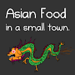 Asian food in a small town - The Oatmeal
