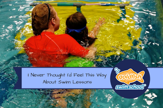 I Never Thought I'd Feel This Way About Swim Lessons
