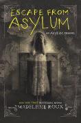 Title: Escape from Asylum, Author: Madeleine Roux