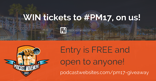 Podcast Movement 2017 | #PM17 | Win Tickets with Podcast Websites!