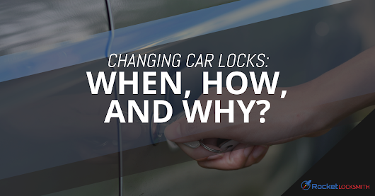 Changing Car Locks: When, How, and Why?