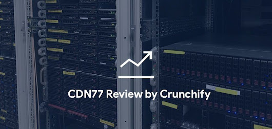 Why all WordPress Site Should Use Content Delivery Network (CDN) - CDN77 Review and WordPress Speedup Guide • Crunchify