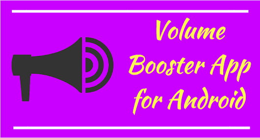 10 Best Volume Booster App for Android that Works 2018