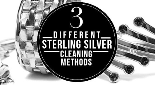 3 Different Sterling Silver Cleaning Methods