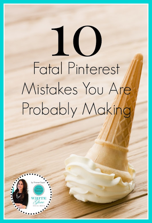 10 Fatal Pinterest Mistakes You Are Probably Making