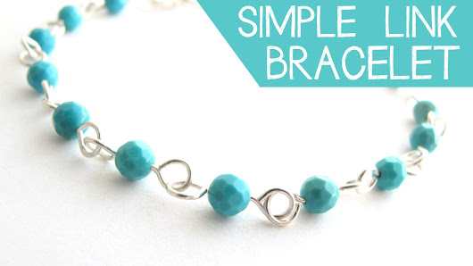 DIY Jewelry: Make a Simple Wire Link Bracelet