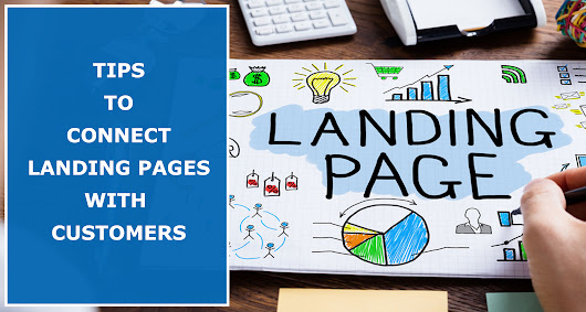 3 Ways To Make Sure That Landing Pages Connect With Your Visitors