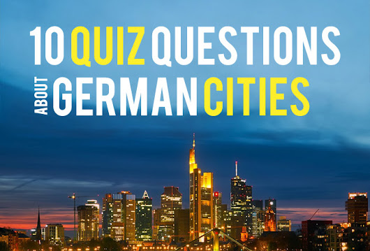 10 Quiz Questions About German Cities