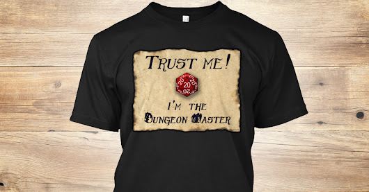 Trust me! I'm the Dungeon Master T-shirt