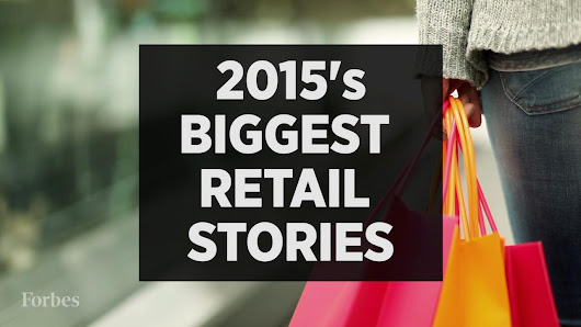 Retail's Biggest Stories Of 2015