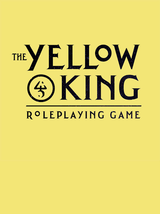 The Yellow King Roleplaying Game Preview