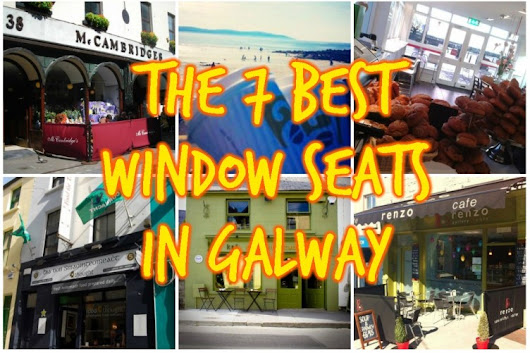 The 7 best window seats in Galway to watch the world go by
