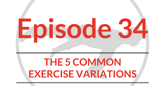 MoreThanLifting Podcast Episode 34: The 5 Common Exercise Variations