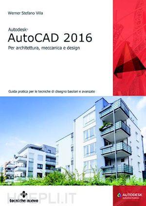 werner stefano villa - autodesk autocad 2016