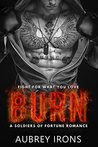 Burn: A Soldiers of Fortune Romance