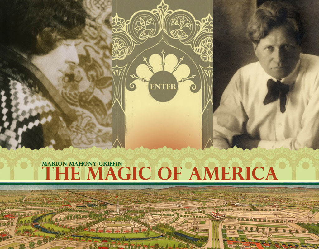 The Magic of America by Marion Mahony Griffin, Electronic Edition, The Art Institute of Chicago, 2007