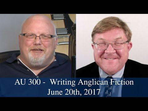 Anglican Unscripted #300 – Writing Anglican Fiction