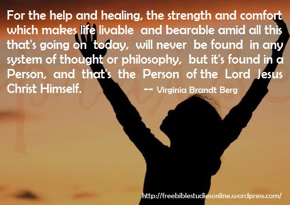 For The Help And Healing The Strength And Comfort Which Makes Life