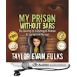 Do you enjoy audiobooks? Check out 'My Prison Without Bars' by Taylor Fulks (narrated by Elm Elridge)