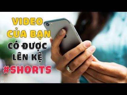 Cách kiểm tra Video của bạn có được lên Kệ Shorts